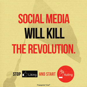 socialmedia will kill the revolution